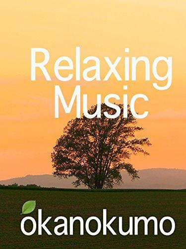 RELAXING MUSIC okanokumo