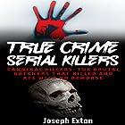 True Crime Serial Killers: Cannibal Killers Hörbuch von Joseph Exton Gesprochen von: Dave Wright