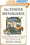 Tower Menagerie: Being the Amazing Tr...