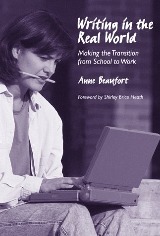 Writing in the Real World: Making the Transition from School to Work (Language and Literacy Series)