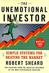 The Unemotional Investor : Simple Systems for Beating the Market