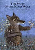 img - for Story of the Kind Wolf, The book / textbook / text book