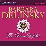 The Dreams Unfolds | Barbara Delinsky