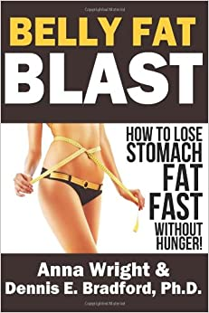 Belly Fat Blast: How to Lose Stomach Fat Fast Without