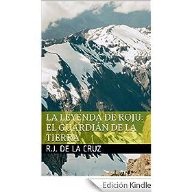 La Leyenda de Roju: el Guardián de la Tierra