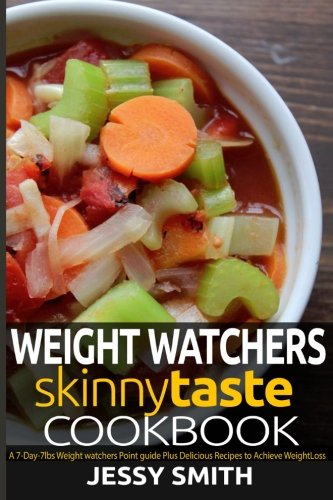 Weight Watchers Skinnytaste Cookbook: A 7-Day-7lbs weight watchers Point Guide, Plus Mouthwatering Recipes to Help You lose weight in 7 Days (Weight Watchers Diet Plan) (Volume 2) by Jessy Smith, weight Watchers