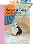 Sweet & Easy Sugar Decorations