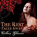The Rest Falls Away Audiobook by Colleen Gleason Narrated by Claire Morgan