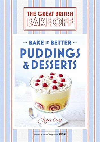 Great British Bake Off - Bake it Better (No.5): Puddings & Desserts