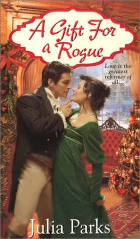 A Gift for a Rogue (Zebra Regency Romance), Julia Parks
