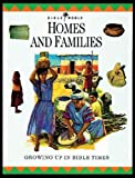 img - for Homes and Families: Growing Up in Bible Times (Bible World) book / textbook / text book