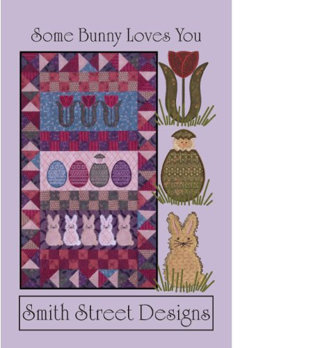 Some Bunny Loves You Applique Quilt Pattern with Embroidery Cd By Smith St Designs