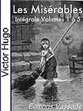 Les Misérables (Intégrale les 5 volumes)