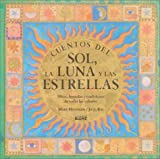 img - for Cuentos del sol, la luna y las estrellas: Mitos, leyendas y tradiciones de todas las culturas book / textbook / text book