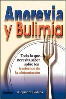 Anorexia y Bulimia (Spanish Edition): Alejandra Gafaro: 9789580463207