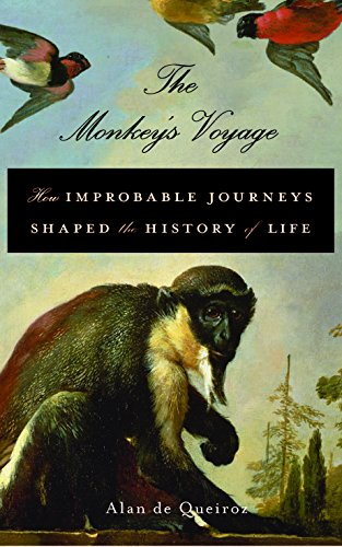 the monkeys voyage by alan de queiroz The monkey's voyage: how improbable journeys shaped the history of life -  alan de queiroz when a crocodile eats the sun - peter.