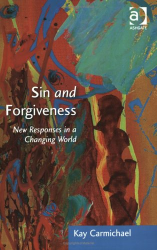 Sin and Forgiveness: New Responses in a Changing World (Explorations in Practical, Pastoral and Empirical Theology)