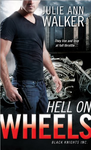 Hell on Wheels: Black Knights Inc. by Julie Ann Walker