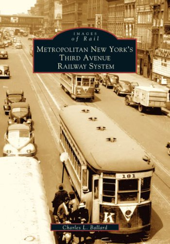 Metropolitan New York's Third Avenue Railway System (Images of Rail)
