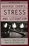 img - for Adverse Events, Stress, and Litigation: A Physician's Guide book / textbook / text book