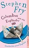 Columbus war ein Engl�nder: Geschichte einer Jugend