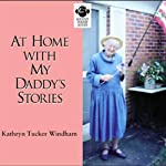 At Home with My Daddy's Stories | Kathryn Tucker Windham