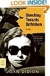 Slouching Towards Bethlehem: Essays (...