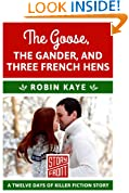 The Goose, The Gander, and Three French Hens: 12 Days of Christmas series (A Short Story)