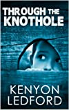 Through the Knothole (Juvenile Fiction)