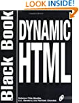 Dynamic HTML Black Book: The Web Prof...