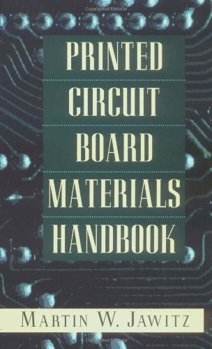 Printed Circuit Board Materials Handbook (Electronic Packaging And Interconnection)