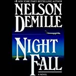 Night Fall (       ABRIDGED) by Nelson DeMille Narrated by Scott Brick