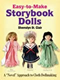 """Easy-to-Make Storybook Dolls: A """"Novel"""" Approach to Cloth Dollmaking (Dover Craft Books)"""