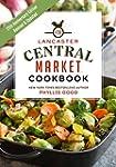 Lancaster Central Market Cookbook: 25...