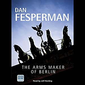 The Arms Maker of Berlin Audiobook
