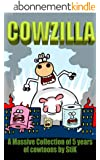 COWZILLA!: A collection of 5 years of World of Cow cartoons by StiK (World of Cow Cowzilla. Book 1) (English Edition)