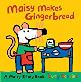 Lucy Cousins Maisy Makes Gingerbread