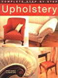 img - for by Sowle, David, Dye, Ruth Complete Step-by-Step Upholstery (2010) Paperback book / textbook / text book
