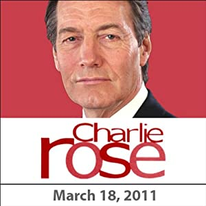 Charlie Rose: David Kirkpatrick, Nawaf Salam, Gerard Araud, Benard Henri-Levy, and Ray Kurzweil, March 18, 2011 Radio/TV Program