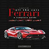 Ferrari All the Cars: A Complete Guide