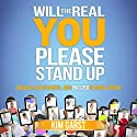 Will the Real You Please Stand Up: Show up, Be Authentic, and Prosper in Social Media Audiobook by Kim Garst Narrated by Bettye Zoller Seitz
