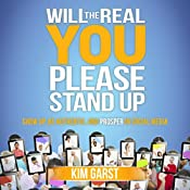 Will the Real You Please Stand Up: Show up, Be Authentic, and Prosper in Social Media | [Kim Garst]
