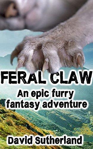 Feral Claw: An epic furry fantasy adventure PDF