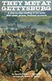img - for They Met at Gettysburg: a Step-by-step Retelling of the Battle with Maps, Photos, Firsthand Accounts book / textbook / text book