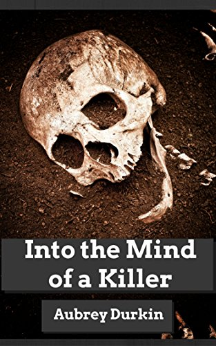 Book: Into the Mind of a Killer - A Diagnostic Battery of Charles Manson by Aubrey Durkin