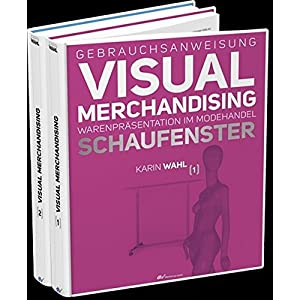 Gebrauchsanweisung Visual Merchandising Band 1 Schaufenster und Band 2 Verkaufsfläch