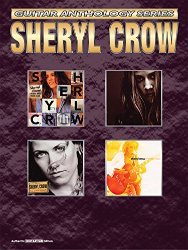 Sheryl Crow -- Guitar Anthology: Authentic Guitar TAB (Guitar Anthology Series) by Sheryl Crow (2003-05-01)