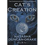 Cat's Creation (The Chronicles of Charlie Waterman)di Natasha Duncan-Drake