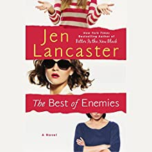 The Best of Enemies (       UNABRIDGED) by Jen Lancaster Narrated by Julia Whelan, Emily Rankin