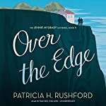 Over the Edge: The Jennie McGrady Mysteries, Book 9 | Patricia H. Rushford